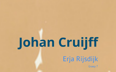 Spreekbeurt Van Erja Over Johan Cruijff By Erja Rijsdijk On