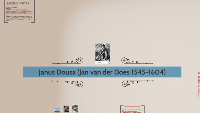 Janus Dousa Jan Van Der Does By Stephan Altrogge On Prezi