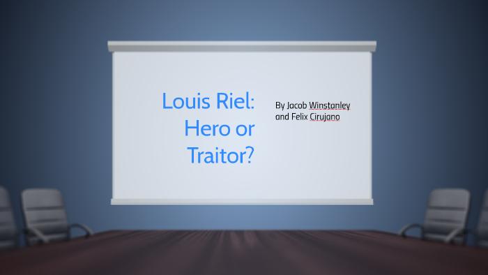 louis riel hero or villain