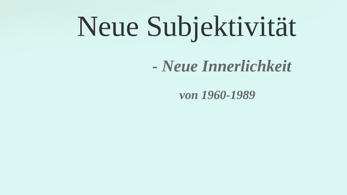 Neue Subjektivität By Heike Gonnermann On Prezi