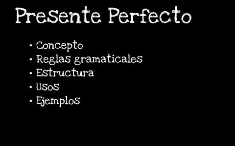 Presente Perfecto By Saul Barraza On Prezi