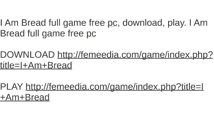 i am bread game download