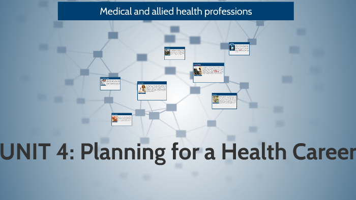 UNIT 4: Planning for a Health Career by Renzo M  Yap on Prezi