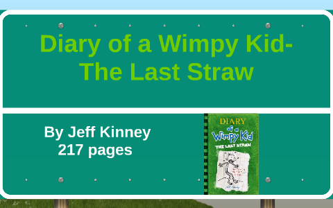 Diary Of A Wimpy Kid The Last Straw By Ben Spilak