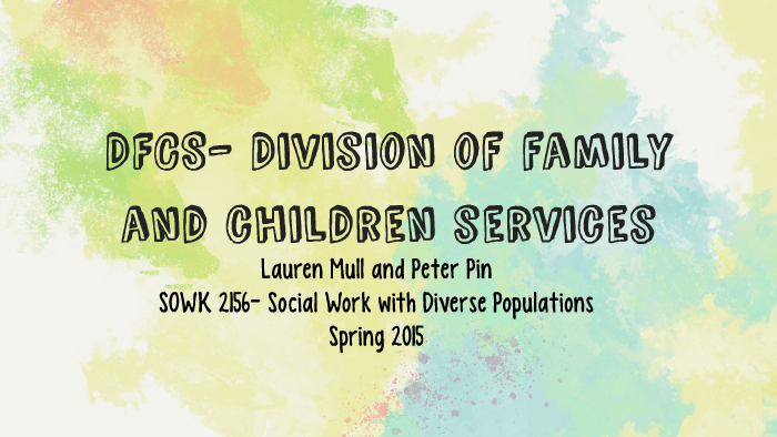 DFCS- Division of family and children services by Lauren