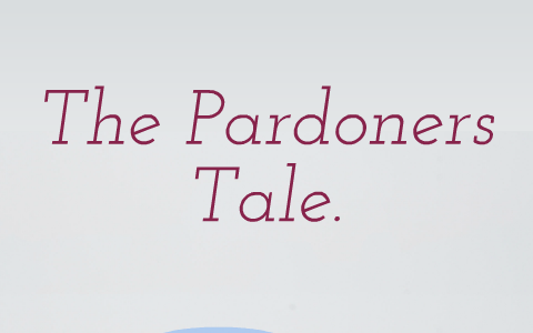 what is the central irony in the pardoners tale