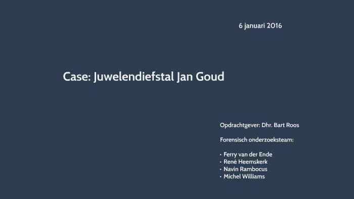 Case: Juwelen diefstal Jan Goud by Rene Heemskerk on Prezi