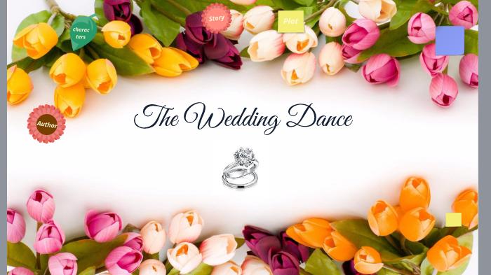 The Wedding Dance By Rachel Orpiano On Prezi Next
