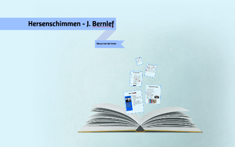 Hersenschimmen J Bernlef By Wessel Van Der Kraan On Prezi