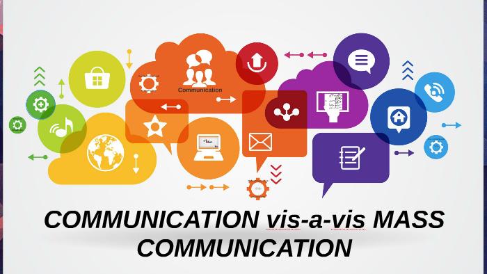 COMMUNICATION vis-a-vis MASS COMMUNICATION by Micaella Dy on Prezi