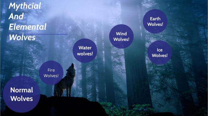 Mythcial and Elemental Wolves by Leanne Bolstad on Prezi Next