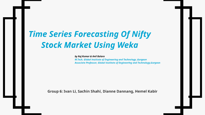 Time Series Forecasting Of Nifty Stock Market Using Weka by Ivan Li