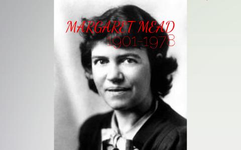 Margaret Mead Antropologia By Gustavo Rusque Comte On Prezi