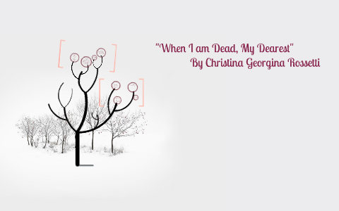 when i am dead my dearest by christina rossetti analysis