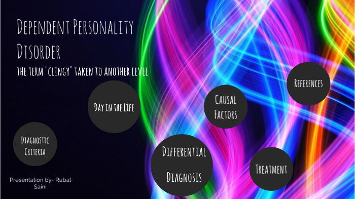 Dependent Personality Disorder by Rubal Saini on Prezi Next