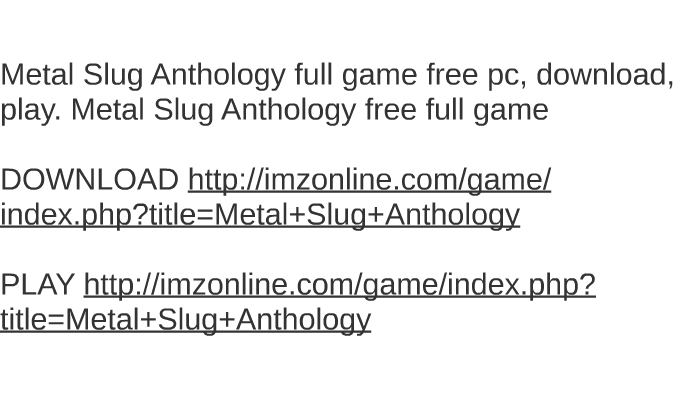 Download metal slug anthology for ps4 hacked edition for exploit.