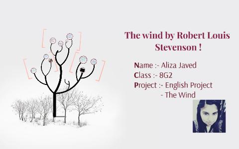 The wind by Robert Louis Stevenson ! by aliza javed on Prezi