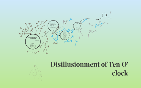 disillusionment at ten o clock