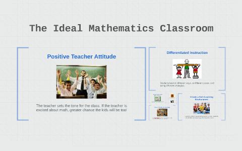 The Ideal Mathematics Classroom by David Douglass on Prezi