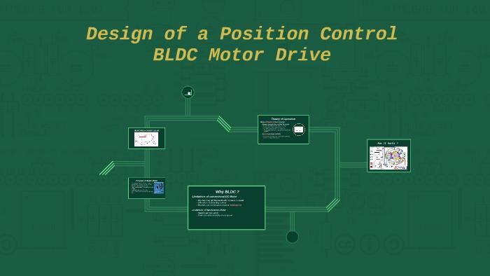 Design of a Position Control BLDC Motor Drive by Deepak Mane on Prezi