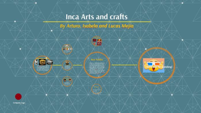 Inca Arts and crafts by Arturo Bribiesca on Prezi