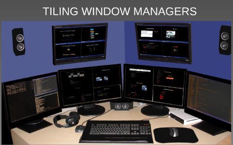 Tiling Window Managers by on Prezi