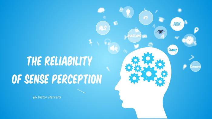 reliability of sense perception