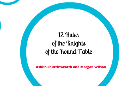 12 Knights Of The Round Table.12 Rules Of The Knights Of The Round Table By Ashlin Shuttlesworth