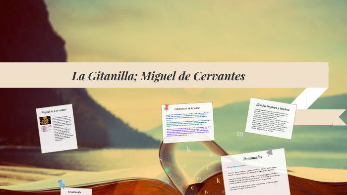 La Gitanilla Miguel De Cervantes By Juan Perilla On Prezi
