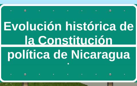 Evolución Historica De La Constitucion Politica De Nicaragua
