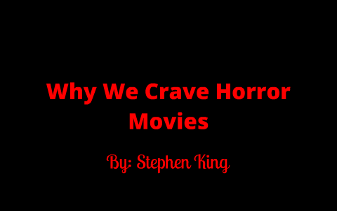 why we crave horror movies summary