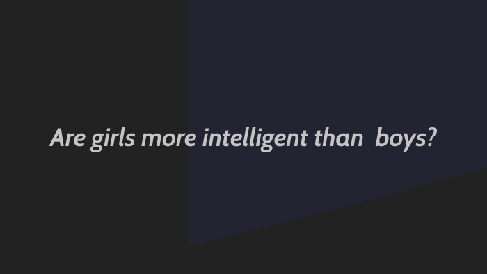 are boys more intelligent than girls