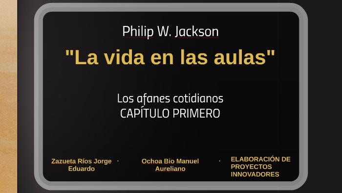 la vida en las aulas philip jackson libro pdf completo