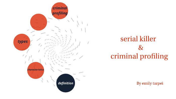serial killer// criminal profiling by emily tarp on Prezi Next