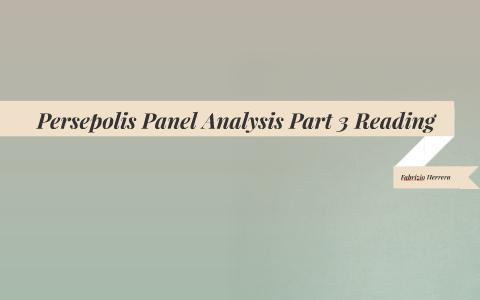 Persepolis Panel Analysis By Fabrizio Herrera