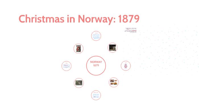 Christmas in Norway: 1879 by Elaina Slagle on Prezi