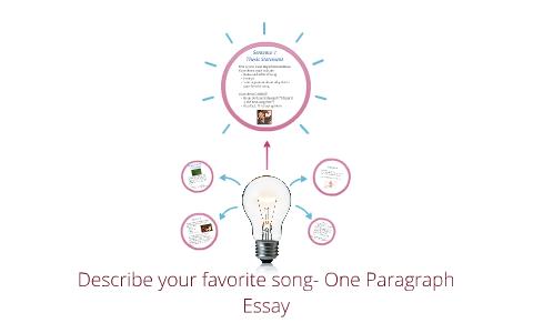 Describe Your Favorite Song One Paragraph Essay By Rebekah Hacker  Describe Your Favorite Song One Paragraph Essay By Rebekah Hacker On Prezi