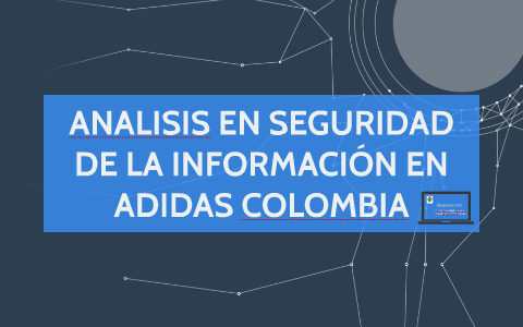Para aumentar Chaqueta Anuncio  ANALISIS EN SEGURIDAD DE LA INFORMACIÓN EN ADIDAS COLOMBIA by Walter Abril