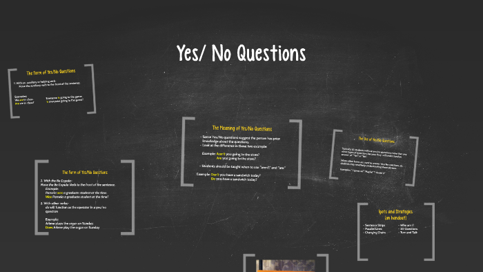 Yes No Questions By Maggie Price On Prezi