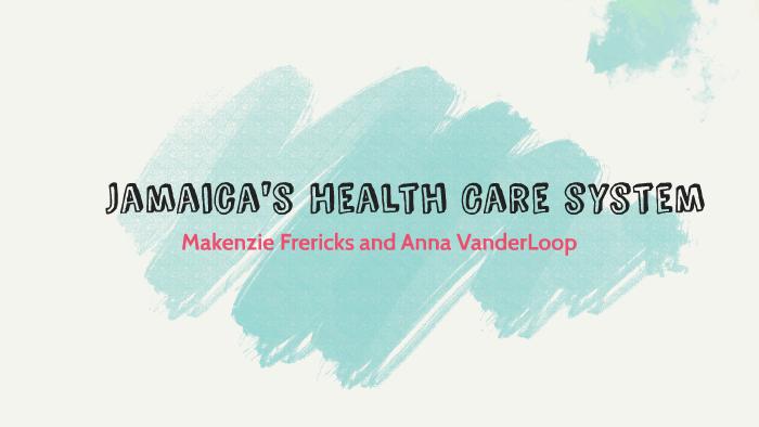 Jamaica's Health Care system by on Prezi Next
