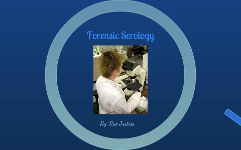 Forensic Serology By Rae Justiss On Prezi