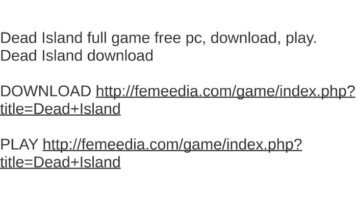 dead island download free full game