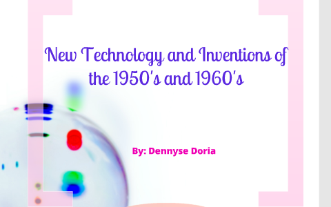 New Technology and Inventions in the 1950s and 1960s by