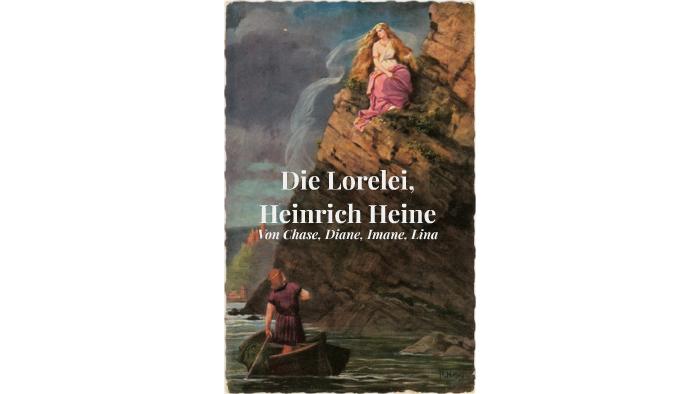 Die Lorelei Heinrich Heine By Prezi User On Prezi