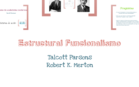 Estructural Funcionalismo By Mariana Acuña On Prezi