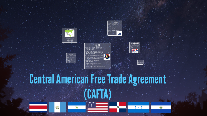 Central American Free Trade Agreement Cafta By Shasling Picado