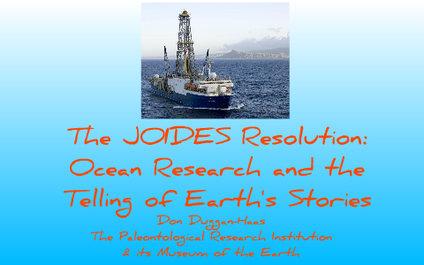 The JOIDES Resolution: Ocean Research and the Telling of Earth's