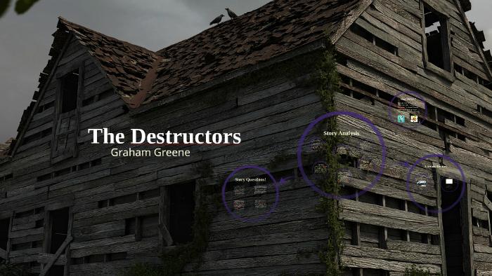 The destructors essay