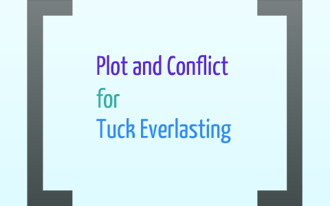 what is the main conflict in tuck everlasting