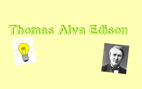 Thomas Alva Edison By Joy On Prezi